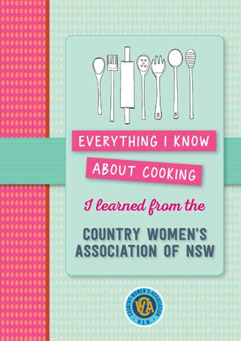 Everything I Know About Cooking I learned from the CWA of NSW
