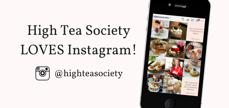 High Tea Society LOVES Instagram